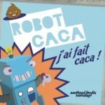 Robot Caca - j'ai fait caca